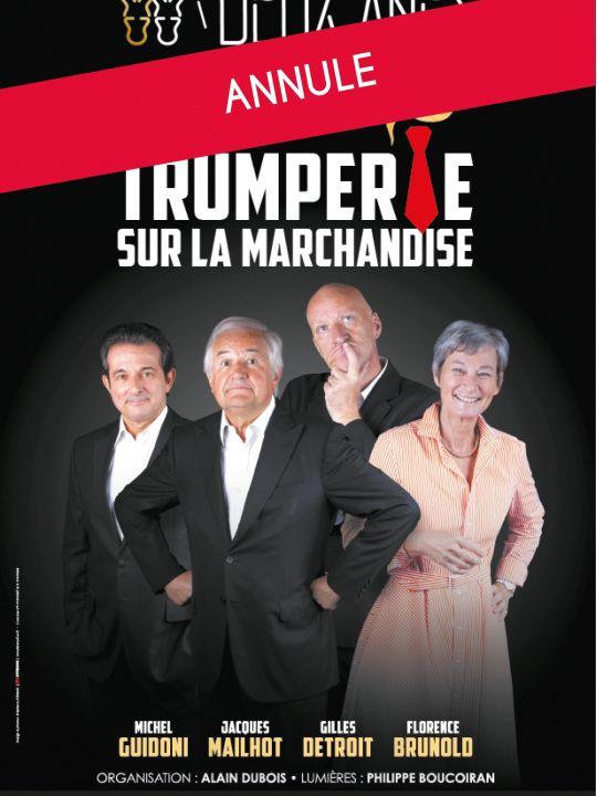"""""""Trumperie sur la marchandise"""""""