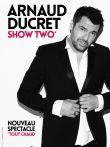 Arnaud Ducret  « Show two - tout chaud »