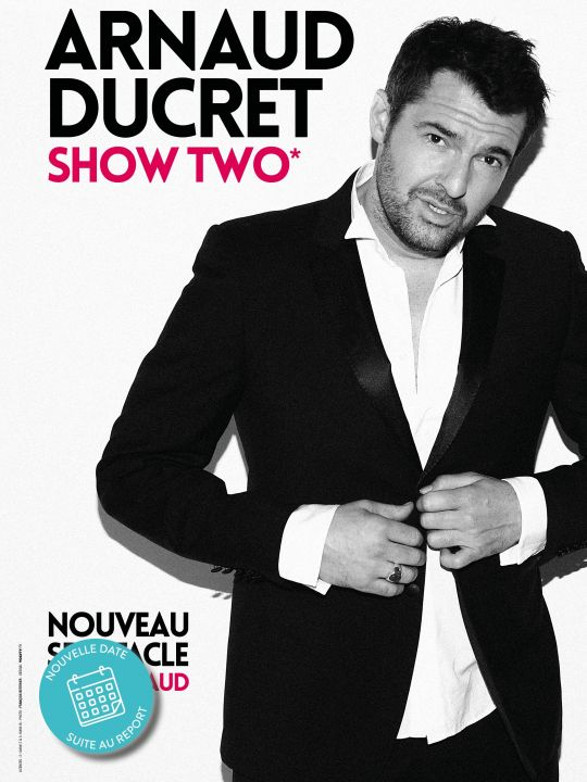 Arnaud Ducret  « Show two - tout chaud »