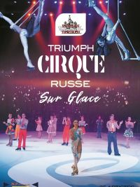 Meeting with Triumph Cirque russe sur glace