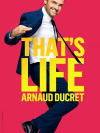 Meeting with Arnaud Ducret  « That's life »